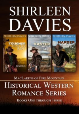MacLarens of Fire Mountain: MacLarens of Fire Mountain Boxed Set Books 1 - 3 Historical Western Romance Series, Shirleen Davies