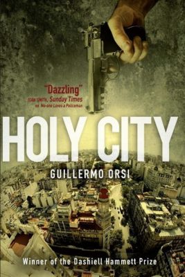 MacLehose Press: Holy City, Guillermo Orsi