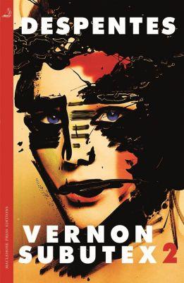 MacLehose Press: Vernon Subutex Two, Virginie Despentes