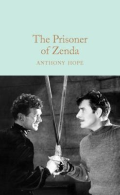 Macmillan Collector's Library: The Prisoner of Zenda, Anthony Hope
