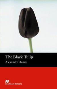 Macmillan Readers: Black Tulip, Alexandre Dumas