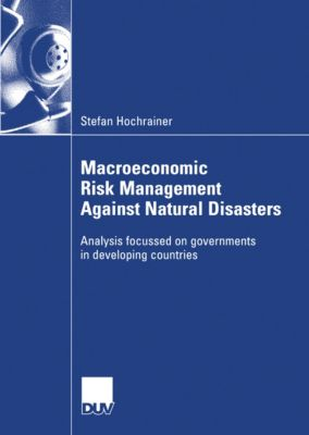 Macroeconomic Risk Management Against Natural Disasters, Stefan Hochrainer