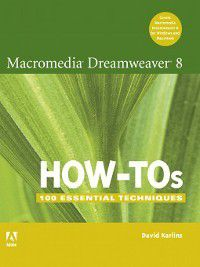 Macromedia Dreamweaver 8 How-Tos, David Karlins