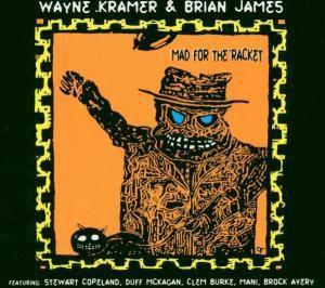Mad For The Racket, Wayne Kramer