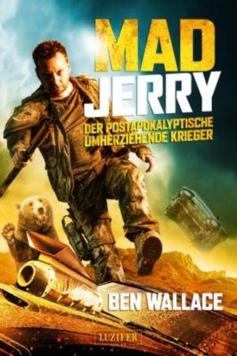 MAD JERRY - der postapokalyptische umherziehende Krieger, Ben Wallace