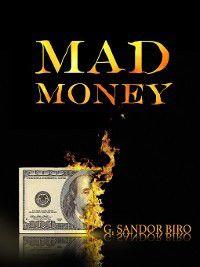 Mad Money, G. Sandor Biro