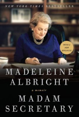 Madam Secretary, Madeleine Albright