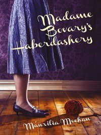 Madame Bovary's Haberdashery, Maurilia Meehan