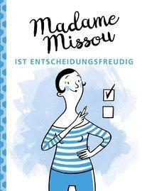 Madame Missou ist entscheidungsfreudig - Madame Missou |