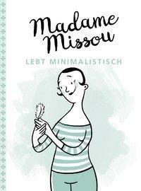 Madame Missou lebt minimalistisch - Madame Missou |