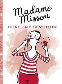 Madame Missou lernt, fair zu streiten - Madame Missou |