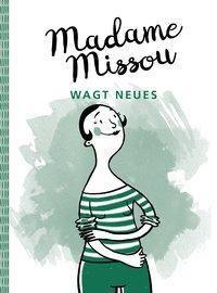 Madame Missou wagt Neues - Madame Missou |