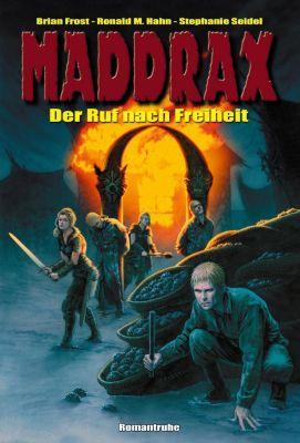 Maddrax - Der Ruf nach Freiheit