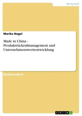 Made in China - Produktrückrufmanagement und Unternehmenswertentwicklung, Marika Nagel