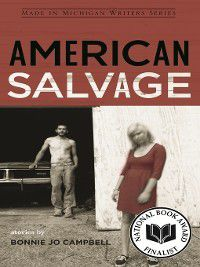Made in Michigan Writers: American Salvage, Bonnie Jo Campbell