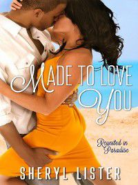 Made to Love You, Sheryl Lister