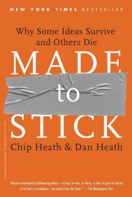 Made to Stick, Chip Heath, Dan Heath