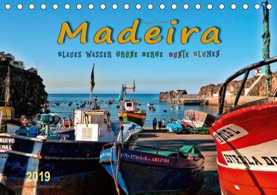 Madeira - blaues Wasser, grüne Berge, bunte Blumen (Tischkalender 2019 DIN A5 quer), Peter Roder