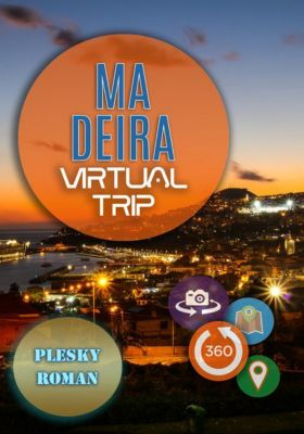 Madeira – Virtual Trip, Roman Plesky
