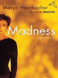 Madness, Marya Hornbacher