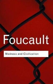 Madness and Civilization, Michel Foucault