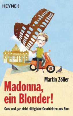 Madonna, ein Blonder!, Martin Zöller