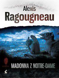 Madonna z Notre-Dame, Alexis Ragougneau