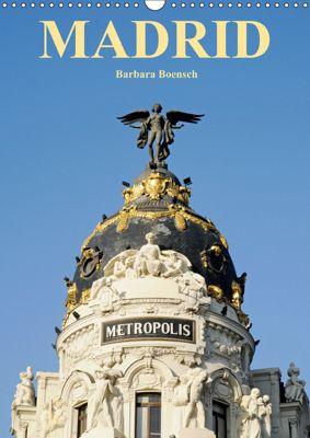 Madrid (Wandkalender 2019 DIN A3 hoch), Barbara Boensch