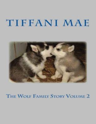 Mae, T: Wolf Family Story Volume 2, Tiffani Mae