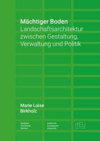 Mächtiger Boden - Marie Luise Birkholz |