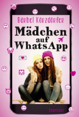 Mädchen auf WhatsApp, Bärbel Körzdörfer