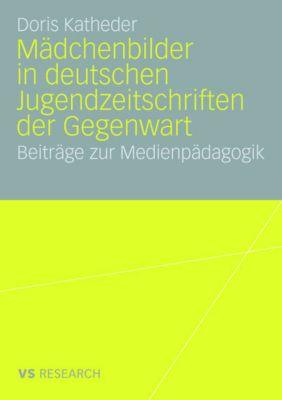 Mädchenbilder in deutschen Jugendzeitschriften der Gegenwart, Doris Katheder