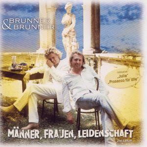 Männer,Frauen,Leidenschaft, Brunner & Brunner