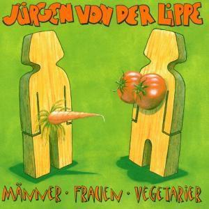Männer,Frauen,Vegetarier, Jürgen Von Der Lippe
