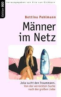Männer im Netz, Bettina Pohlmann