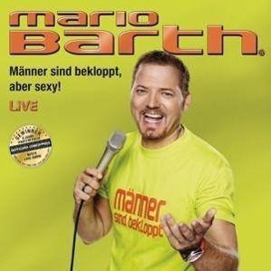 Männer sind bekloppt, aber sexy!, Mario Barth