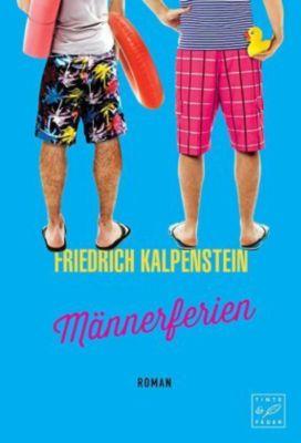 Männerferien - Friedrich Kalpenstein  