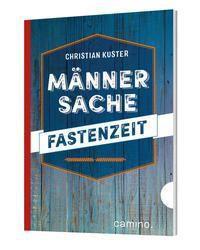 Männersache Fastenzeit - Christian Kuster |