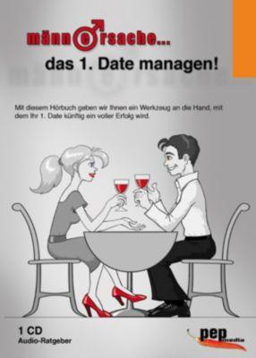 Männersache...: Männersache... das 1. Date managen!, Markus Neumann