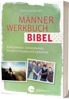 MännerWerkbuch Bibel - Christian Kuster |