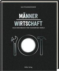 Männerwirtschaft - Max Pfannenwender  