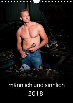 männlich und sinnlich (Wandkalender 2019 DIN A4 hoch), Peter Werner / Wernerimages