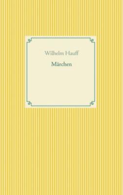 Märchen, Wilhelm Hauff