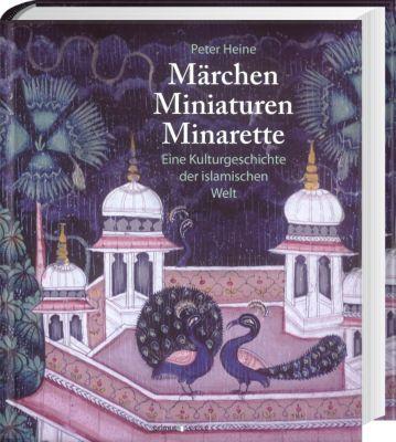 Märchen, Miniaturen, Minarette, Peter Heine