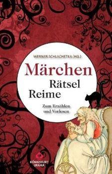 Märchen-Rätsel-Reime, Werner Schlachetka