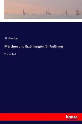 Märchen und Erzählungen für Anfänger, H. Guerber