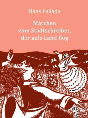 Märchen vom Stadtschreiber, der aufs Land flog, Hans Fallada