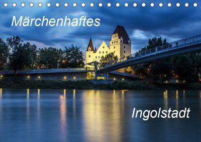 Märchenhaftes Ingolstadt (Tischkalender 2019 DIN A5 quer), SVK