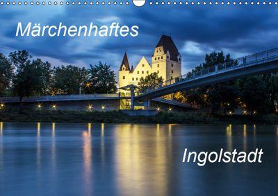 Märchenhaftes Ingolstadt (Wandkalender 2019 DIN A3 quer), SVK