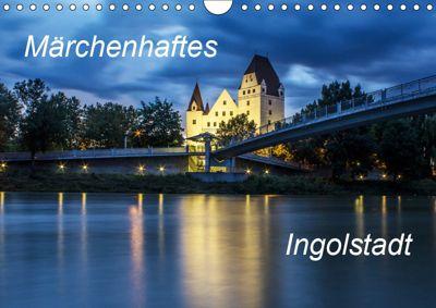 Märchenhaftes Ingolstadt (Wandkalender 2019 DIN A4 quer), SVK